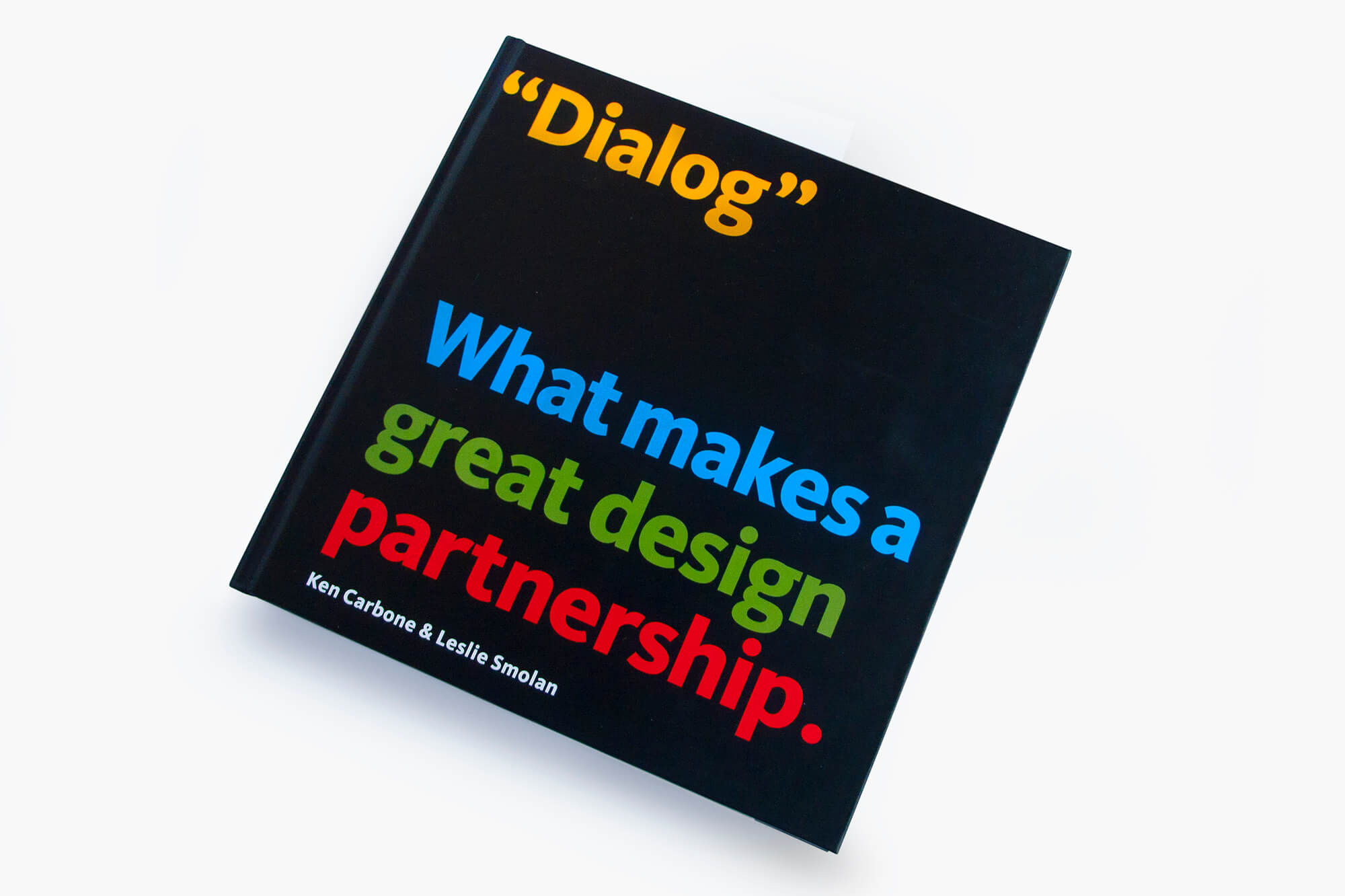 Dialog. What makes a great design partnership. Ken Carbone, Leslie Smolan